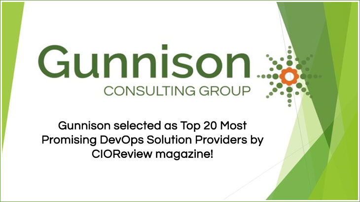 Gunnison selected as Top 20 Most Promising DevOps Solution Providers by CIOReview magazine!